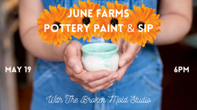 Pottery Paint & Sip at June Farms!